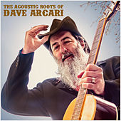 The Acoustic Roots of Dave Arcari van Dave Arcari