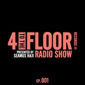 4 To The Floor Radio Episode 001 (presented by Seamus Haji) de Various Artists