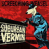 Suburban Vermin von Screeching Weasel