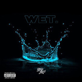 Wet (She Got That…) by YFN Lucci