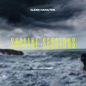 Skyline Sessions (20th Anniversary Edition) by Glenn Hamilton