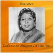 Don't Go to Strangers / If I Had You (All Tracks Remastered) von Etta Jones