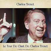 Le Tour De Chant De Charles Trenet (Analog Source Remaster 2020) by Charles Trenet