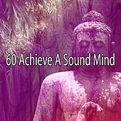 60 Achieve a Sound Mind by Massage Therapy Music
