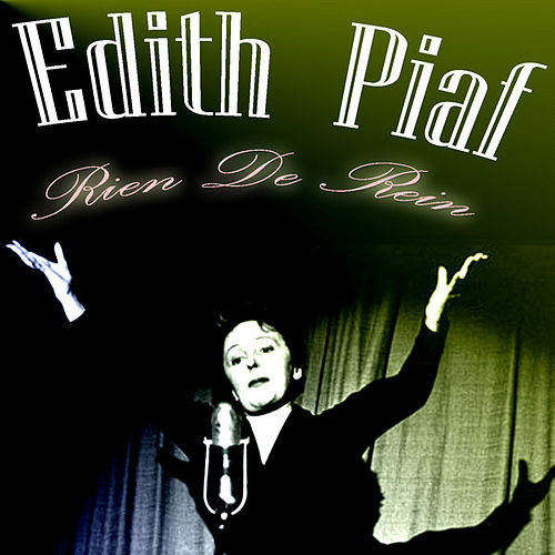 Rien De Rien by Edith Piaf