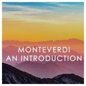 Monteverdi: An Introduction by Claudio Monteverdi
