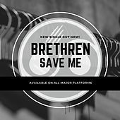 Save Me de Brethren