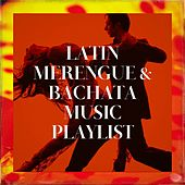 Latin Merengue & Bachata Music Playlist von Bachata Mix, Merengue Mix, Latin Merengue Stars
