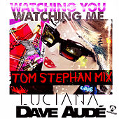 Watching You Watching Me (Tom Stephan Remix) by Luciana