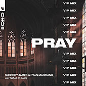 PRAY (VIP Mix) van Sunnery James & Ryan Marciano