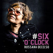Six O'Clock by Rossana Decelso