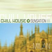 Milan Chill House Sensation von Various Artists