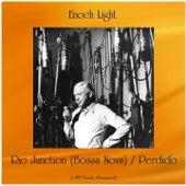 Rio Junction (Bossa Nova) / Perdido (All Tracks Remastered) by Enoch Light