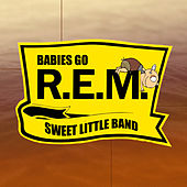 Babies Go R.E.M. de Sweet Little Band