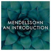 Mendelssohn: An Introduction de Felix Mendelssohn