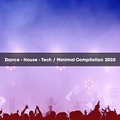 Dance House Tech Minimal Compilation 2020 by Garzilli