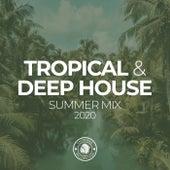 Tropical & Deep House: Summer Mix 2020 von Various Artists