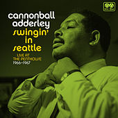 Swingin' in Seattle Live at the Penthouse 1966-1967 de Cannonball Adderley