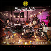 Me Enamoré de Usted (Live Session) by Sisentido