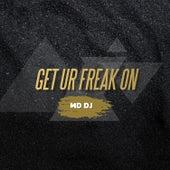 Get Ur Freak On de MD Deejay