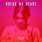 Break My Heart: Pop de Various Artists