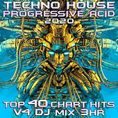 Techno House Progressive Acid 2020 Top 40 Chart Hits, Vol. 4 DJ Mix 3Hr by Goa Doc