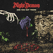 Are You Out There by Night Demon