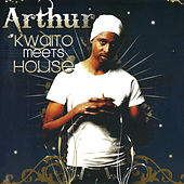 Kwaito Meets House by Arthur
