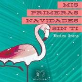 Mis Primeras Navidades Sin Ti - Dramatizado de Monica Arana Carranza
