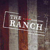 The Ranch (A Netflix Original Series Official Soundtrack) van Various Artists
