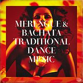 Merengue & Bachata Traditional Dance Music de El Sentir De La Bachata, Bachatas All Stars, Merengue Exitos
