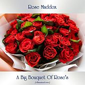 A Big Bouquet Of Rose's (Remastered 2020) von Rose Maddox