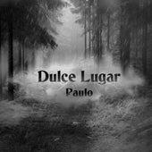 Dulce Lugar von Paulo
