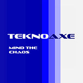 Mind the Chaos de TeknoAXE