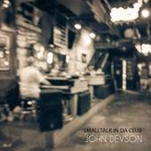 Smalltalk in da Club by John Devson