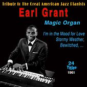 Earl Grant - Magic Organ for Love (Tribute to the Great American Jazz Pianists 1961) by Earl Grant