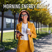 Morning Energy Boost: Pop Rock Mix de Various Artists
