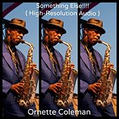 Something Else!!!! (High-Resolution Audio) by Ornette Coleman