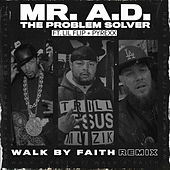 Walk by Faith (Remix) de Mr. A.D. the Problem Solver