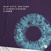 Closer by Meat Katie