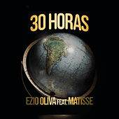 30 Horas (El Viaje de Matisse) van Ezio Oliva