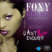 U Ain't Ruff Enough (feat. Rekage) de Foxy Brown