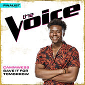 Save It For Tomorrow (The Voice Performance) von Cammwess