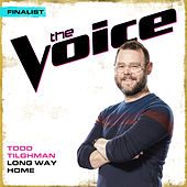 Long Way Home (The Voice Performance) by Todd Tilghman