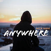 ANYWHERE by Nick