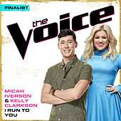 I Run To You (The Voice Performance) by Micah Iverson