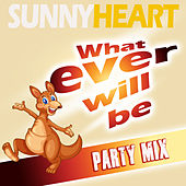 Whatever Will Be (Party Mix) de Sunny Heart