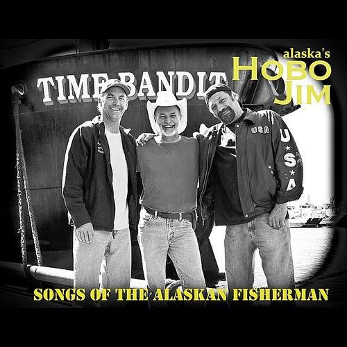 Songs of the Alaskan Fisherman by Hobo Jim
