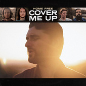 Cover Me Up von Home Free