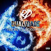 Dualidade (feat. Big C & Jackson Eezy) by RD (Dance)